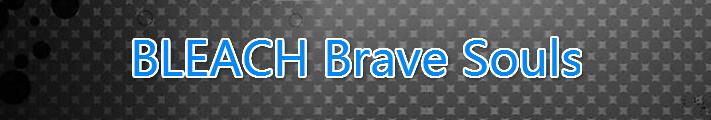 BLEACH Brave Souls RMT