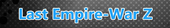 Last Empire-War Z RMT